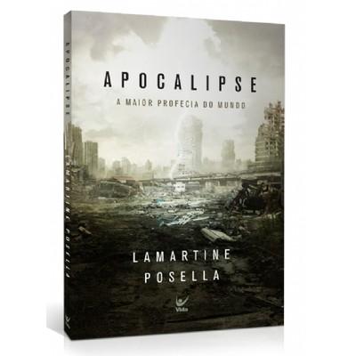 Apocalipse: A maior profecia do mundo - Lamartine Posella