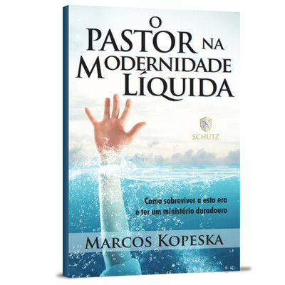 O Pastor na Modernidade Líquida - Marcos Kopeska