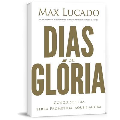 Dias de Glória - Max Lucado