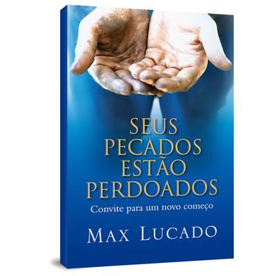 Seus Pecados Estão Perdoados - Max Lucado