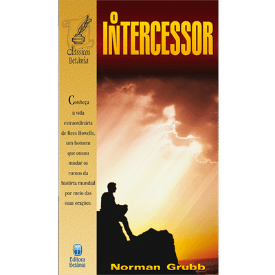 O Intercessor - Norman Grubb