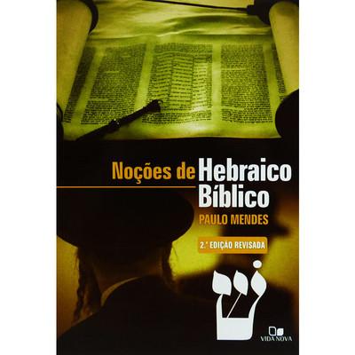 Noções de Hebraico Bíblico - Paulo Mendes