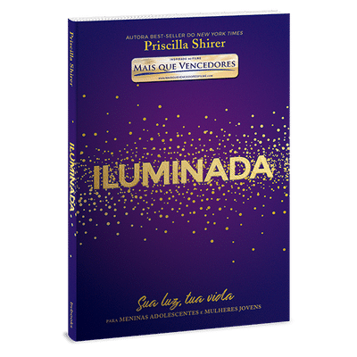 Iluminada (Inspirado no Filme Mais Que Vencedores) - Priscilla Shirer