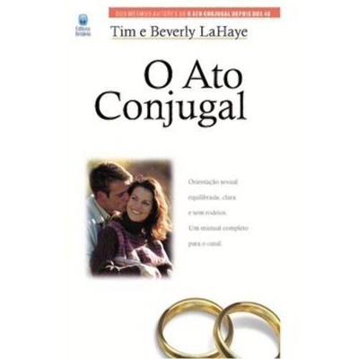 O Ato Conjugal - Tim LaHaye
