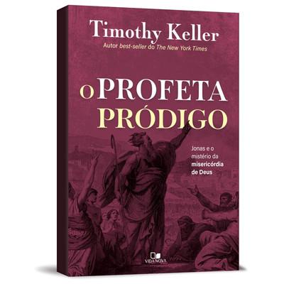 O Profeta Pródigo - Timothy Keller