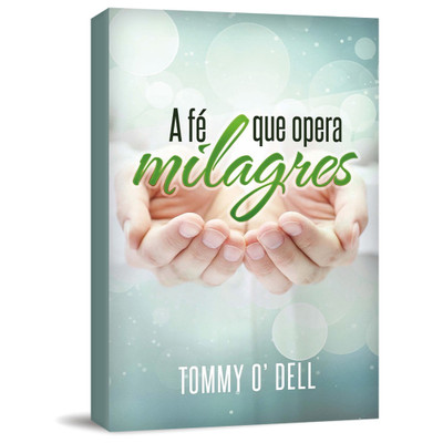 A Fé Que Opera Milagres - Tommy O Dell