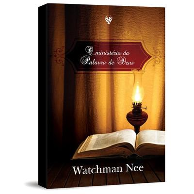 O Ministério da Palavra de Deus - Watchman Nee