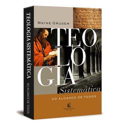 Teologia Sistemática ao Alcance de Todos - Wayne Grudem