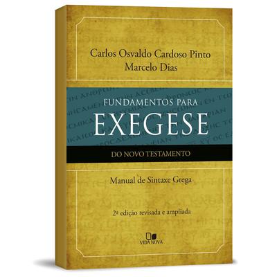 Fundamentos para exegese do NT - 2ª edição - Carlos Osvaldo Cardoso Pinto e Marcelo Dias