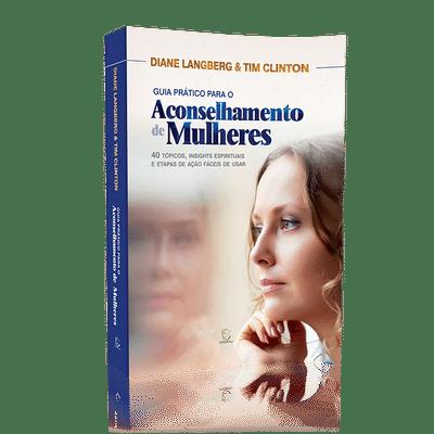 Guia Prático Para o Aconselhamento de Mulheres - Diane Langberg e Tim Clinton