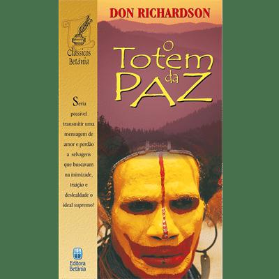 O Totem da Paz - Don Richardson