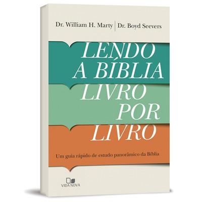 Lendo a Bíblia Livro por Livro - Dr. William H. Marty e Dr. Boyd Seevers
