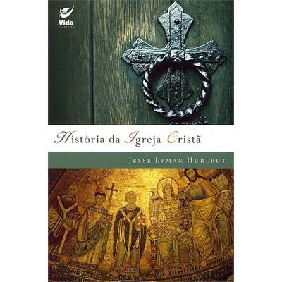 História da Igreja Cristã - Jesse Lyman Hurlbut