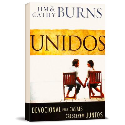 Unidos - Devocional Para Casais Crescerem Juntos - Jim e Cathy Burns