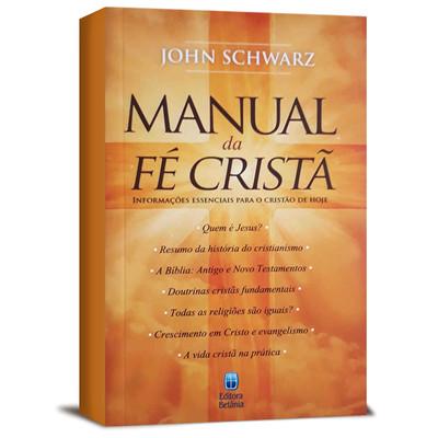 Manual da Fé Cristã - John Schwarz
