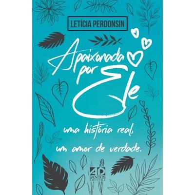 Apaixonada por Ele - Letícia Perdonsin