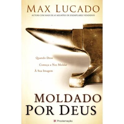 Moldado Por Deus - Max Lucado