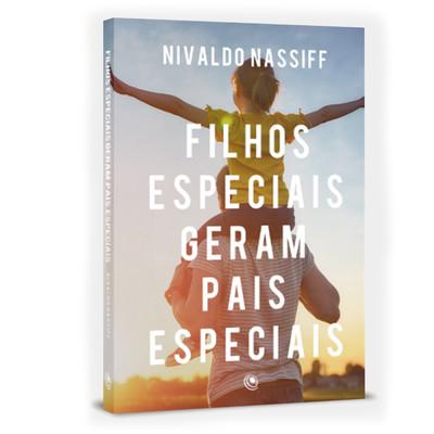 Filhos Especiais Geram Pais Especiais - Nivaldo Nassif