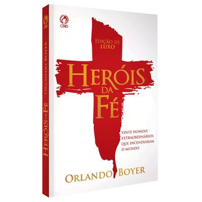 Heróis da Fé - Orlando Boyer - CPAD