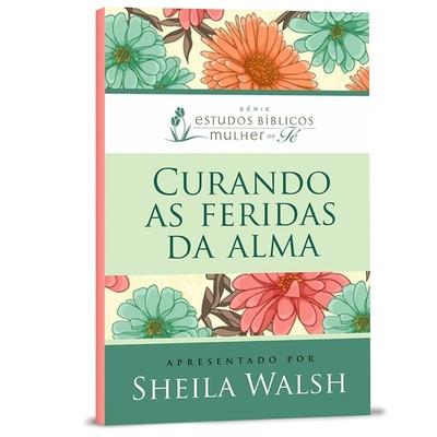 Curando as Feridas da Alma - Sheila Walsh
