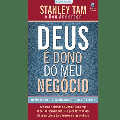 Deus é Dono do Meu Negócio - Stanley Tam & Ken Anderson