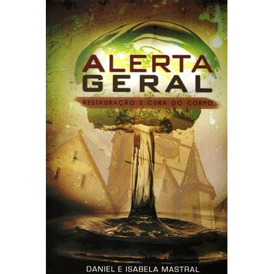 Alerta Geral - Restauração e Cura do Corpo - Daniel Mastral