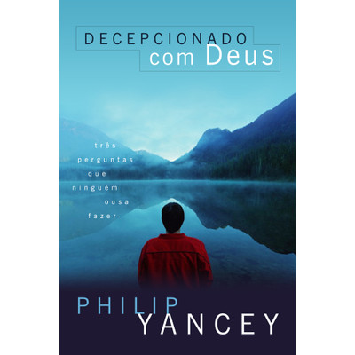Decepcionado com Deus - Philip Yancey