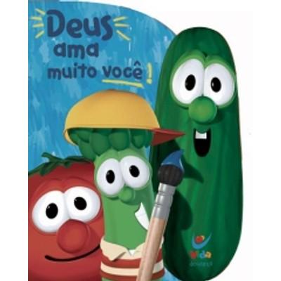 Deus ama muito você! - Os Vegetais
