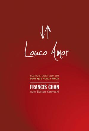 Louco Amor - Francis Chan