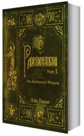 O Peregrino Parte 1 - John Bunyan