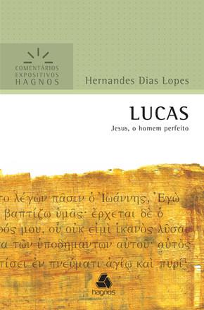 Lucas - Comentários Expositivos Hagnos - Hernandes Dias Lopes