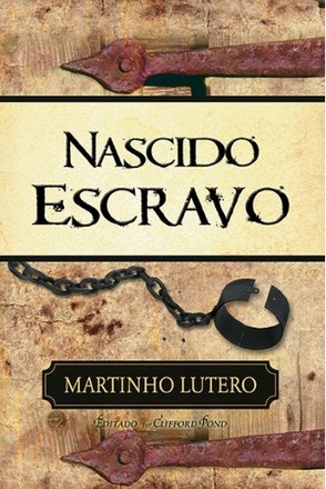 Nascido Escravo - Martinho Lutero