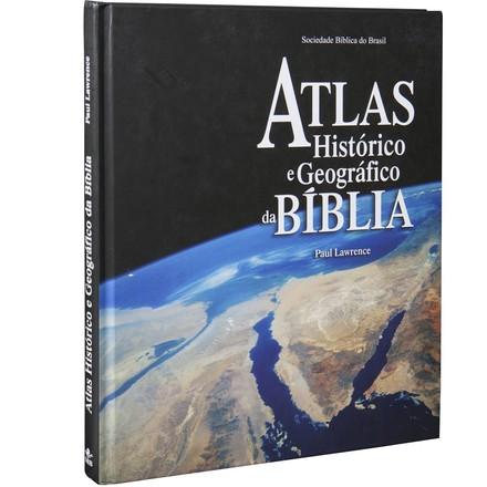 Atlas Histórico e Geográfico da Bíblia - Paul Lawrence