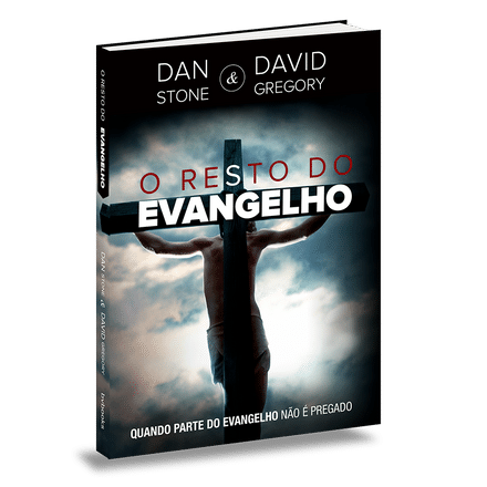 O Resto do Evangelho - Dan Stone e David Gregory