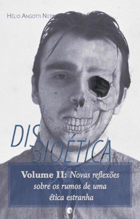 Disbioética II - Hélio Angotti Neto