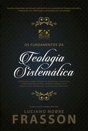 Fundamentos da Teologia Sistemática - Luciano Nobre Frasson