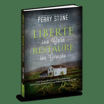Liberte sua Casa, Restaure sua Geração - Perry Stone
