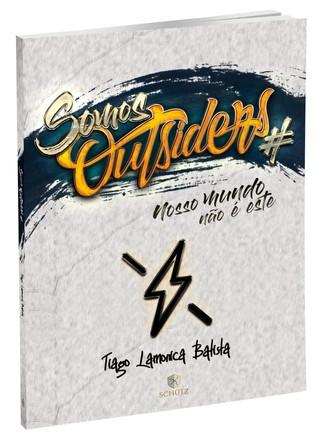 Somos Outsiders - Tiago Lamonica Batista