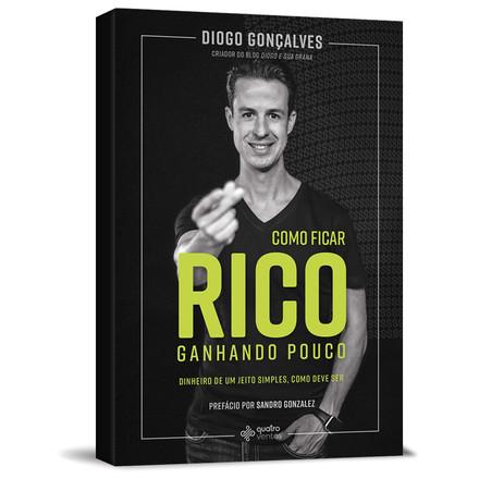 Como Ficar Rico Ganhando Pouco - Diogo Gonçalves
