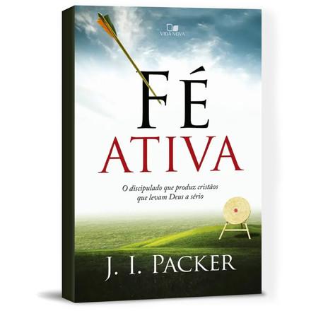 Fé ativa - J. I. Packer