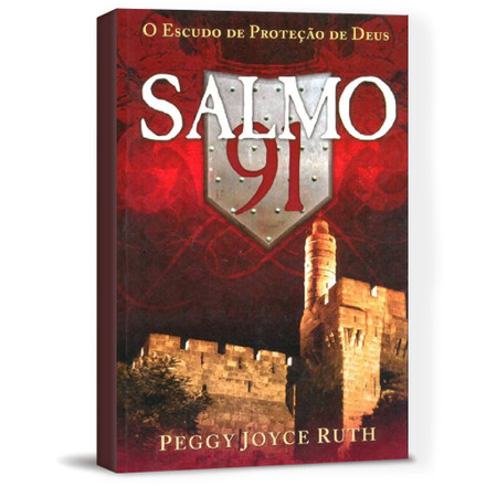 Salmo 91 O Escudo da Alma - Peggy Joyce Ruth