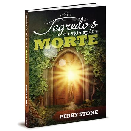 Segredos da vida após a morte - Perry Stone