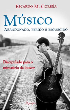 Músico Abandonado, Ferido e Esquecido - Ricardo M. Corrêa