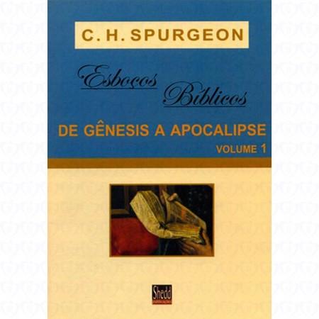 Esboços bíblicos de Gênesis a Apocalipse - Volume 1 - Charles Spurgeon