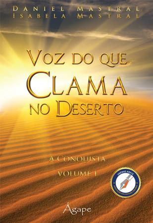 Voz do Que Clama no Deserto - Volume 1 - Daniel Mastral