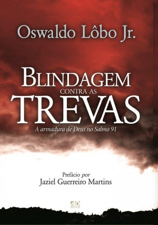 Blindagem Contra as Trevas - Oswaldo Lôbo Jr.
