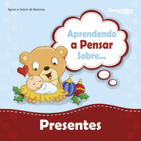 Aprendendo a Pensar Sobre... Presentes - Agnes de Bezenac