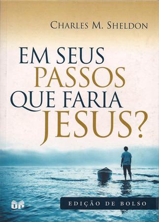 Em seus passos que faria Jesus? (Edição de Bolso) - Charles Sheldon