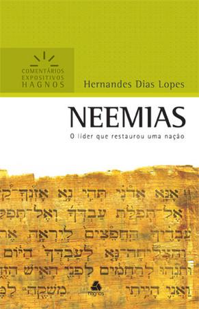 Neemias - Comentários Expositivos Hagnos - Hernandes Dias Lopes