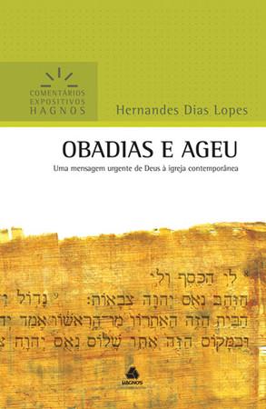 Obadias e Ageu - Comentários Expositivos Hagnos - Hernandes Dias Lopes